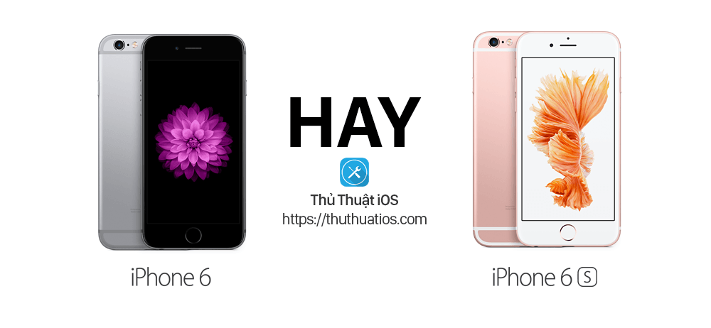 iphone-6-hay-iphone-6s
