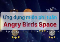 Ứng dụng miễn phí trong tuần: game Angry Birds Space