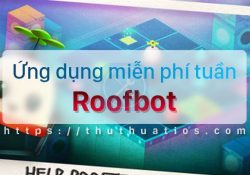 Ứng dụng miễn phí trong tuần: game Roofbot: Puzzler On The Roof