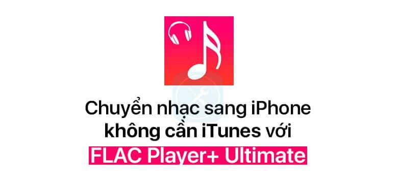 chuyen nhac bang FLAC Player Ultimate