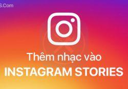 Hướng dẫn thêm nhạc vào Instagram Stories