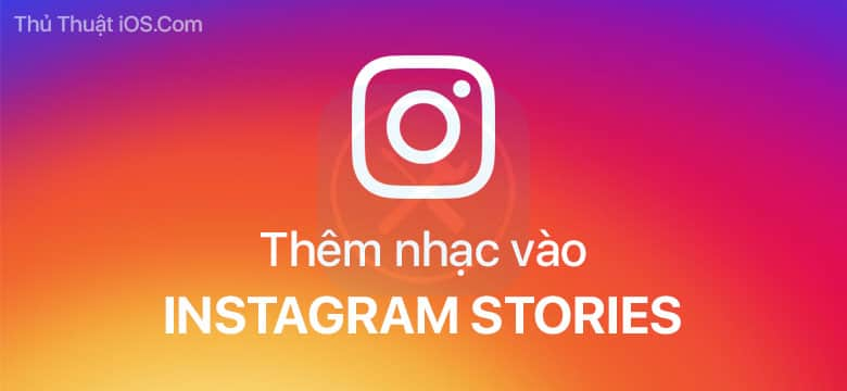 them nhac vao instagram stories