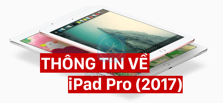 thong tin ve ipad 2017