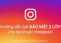 Hướng dẫn bật bảo mật 2 lớp cho tài khoản Instagram