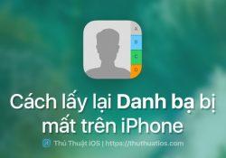 Danh bạ trên iPhone của bạn bị mất? Đây là cách để mang chúng trở lại