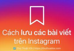 Cách lưu các bài viết trên Instagram và sắp xếp chúng vào bộ sưu tập