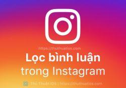 Cách lọc bình luận trong Instagram dựa trên từ khoá