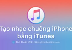 Hướng dẫn tạo nhạc chuông cho iPhone bằng iTunes