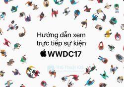 Hướng dẫn xem trực tiếp sự kiện WWDC 2017 trên Mac, iOS, Windows, Android và Apple TV