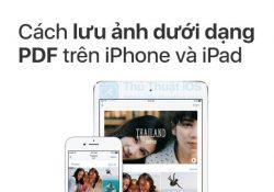 Hướng dẫn lưu ảnh dưới dạng PDF trên iPhone và iPad