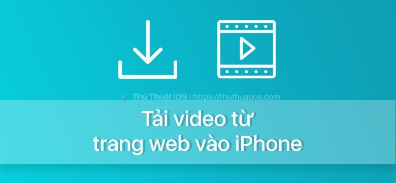tai video ve iphone
