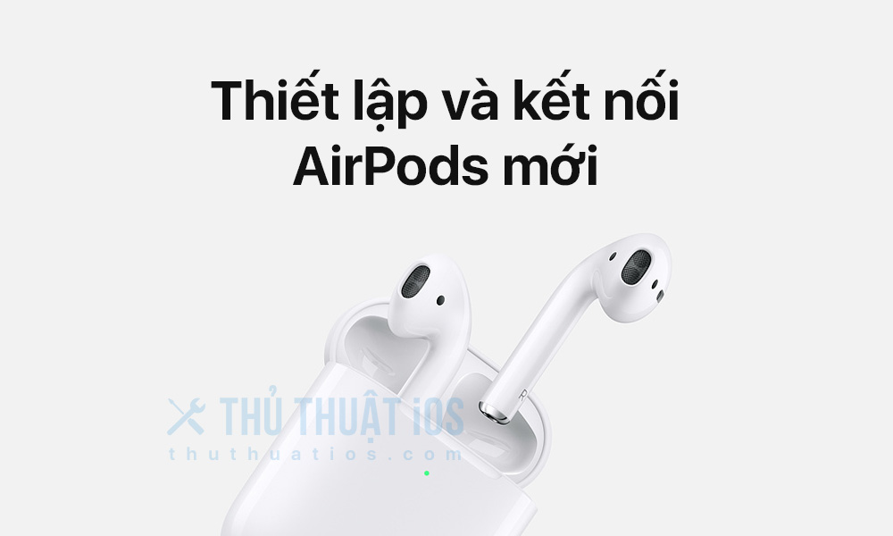 thiet-lap-airpods-the-he-thu-2